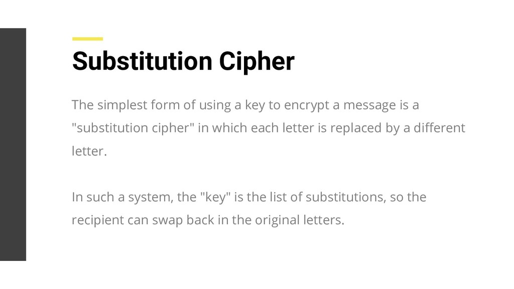 Substitution Cipher The simplest form of using ...