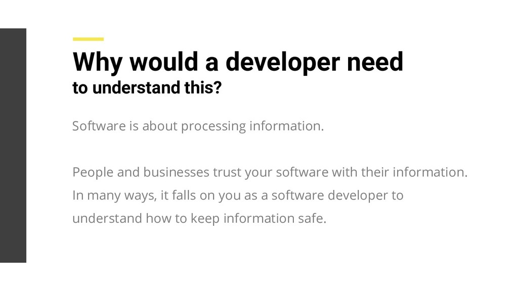 Why would a developer need to understand this? ...
