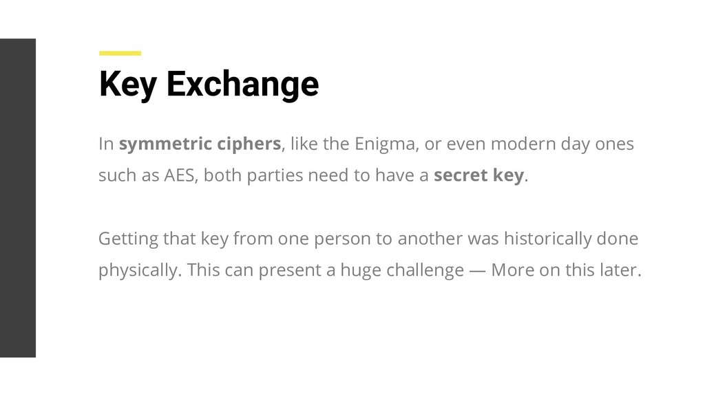 Key Exchange In symmetric ciphers, like the Eni...