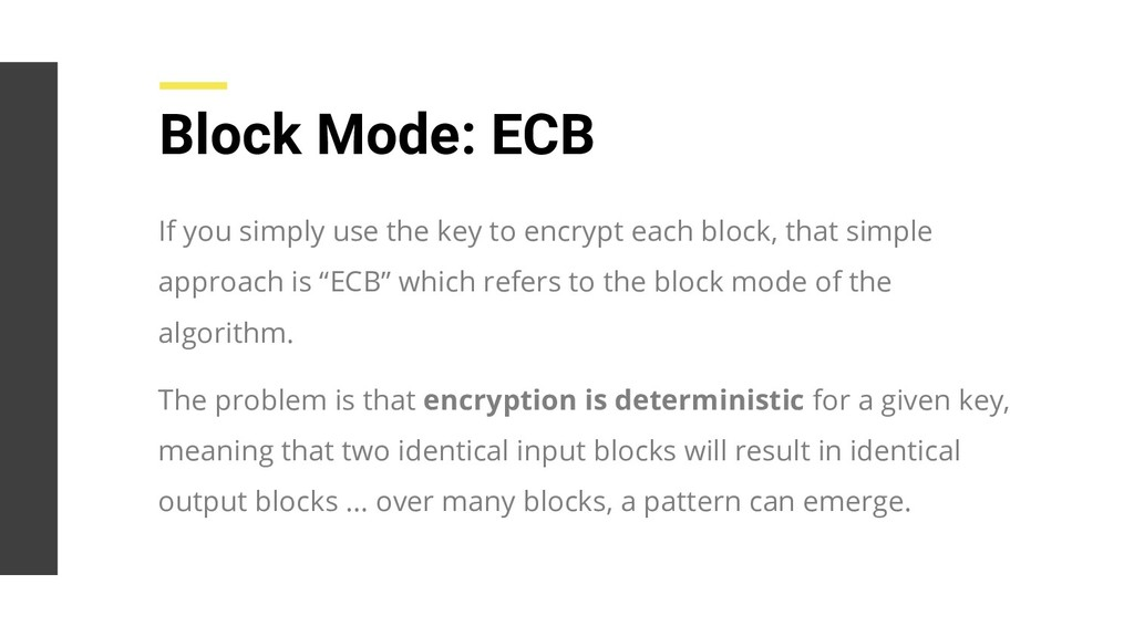 If you simply use the key to encrypt each block...