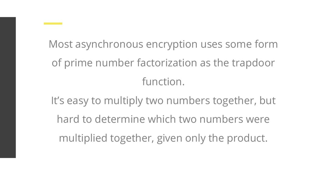 Most asynchronous encryption uses some form of ...