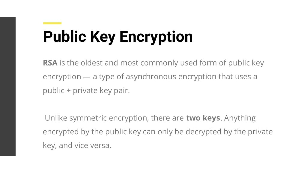 Public Key Encryption RSA is the oldest and mos...