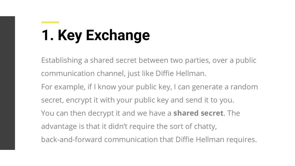 1. Key Exchange Establishing a shared secret be...