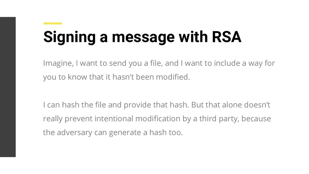 Signing a message with RSA Imagine, I want to s...