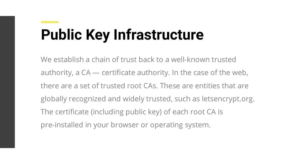 Public Key Infrastructure We establish a chain ...