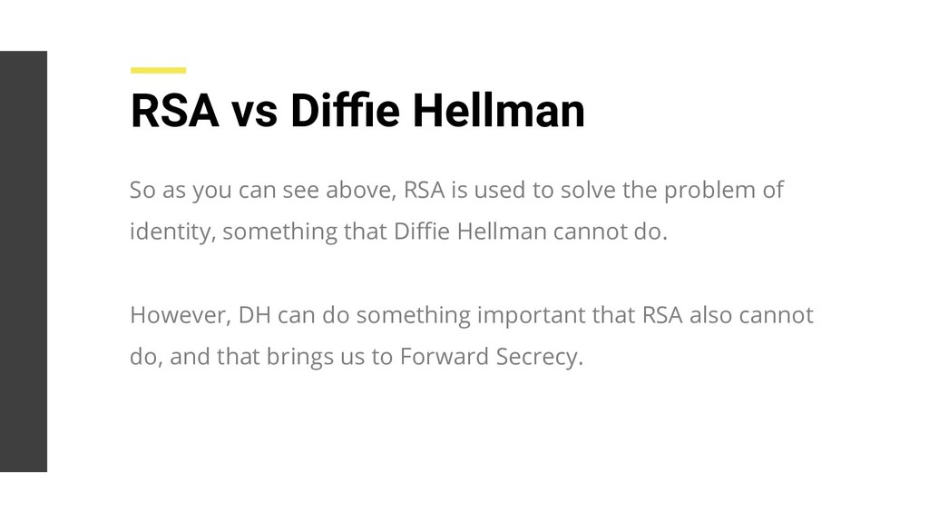RSA vs Diffie Hellman So as you can see above, RS...