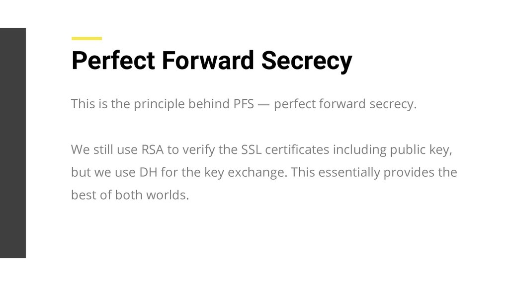 Perfect Forward Secrecy This is the principle b...