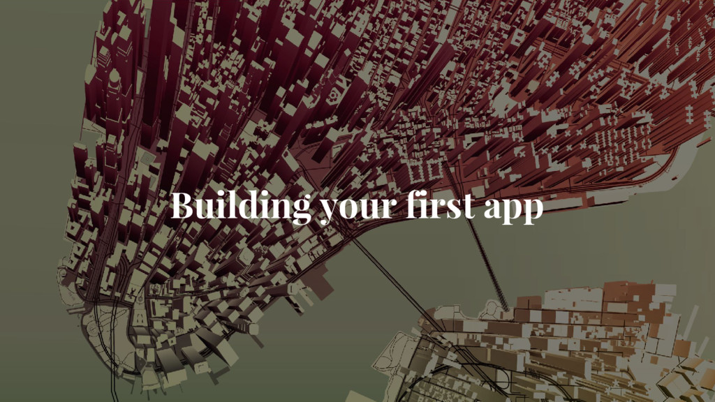 Building your first app