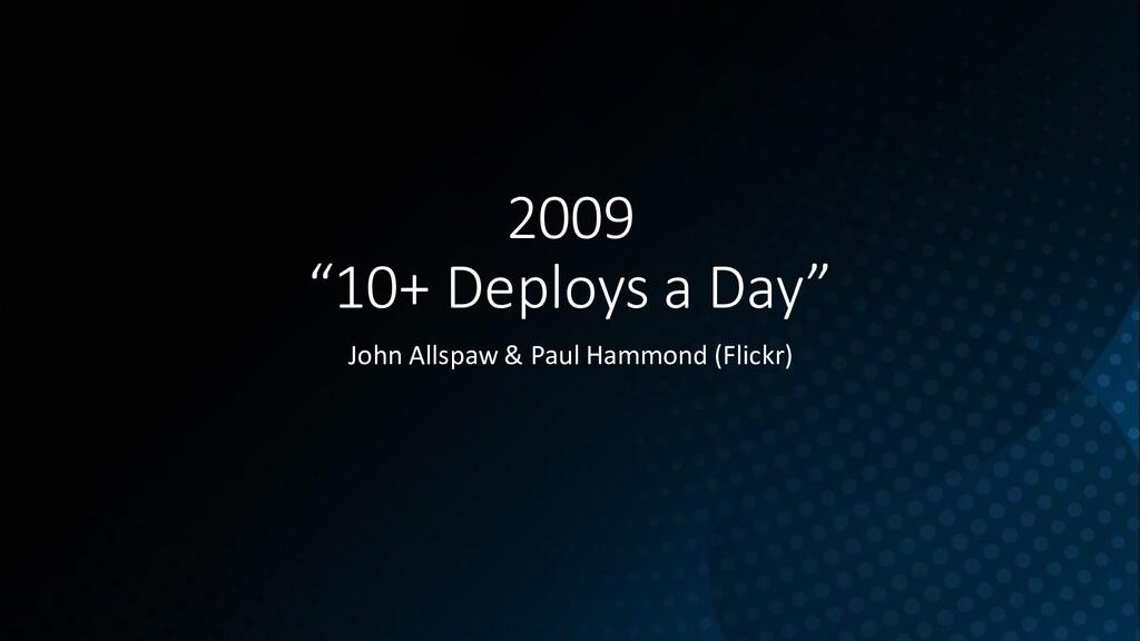 """2009 """"10+ Deploys a Day"""" John Allspaw & Paul Ha..."""