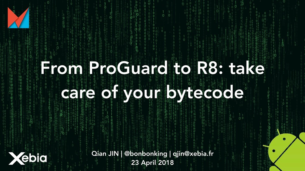 From ProGuard to R8: take care of your bytecode...
