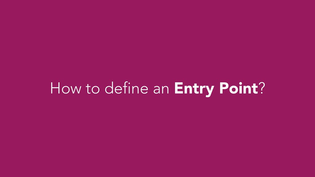 How to define an Entry Point?