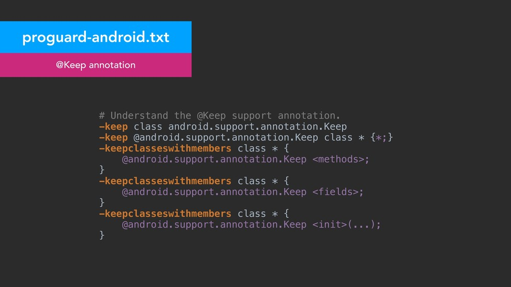 proguard-android.txt @Keep annotation # Underst...