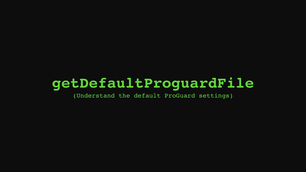 getDefaultProguardFile (Understand the default ...