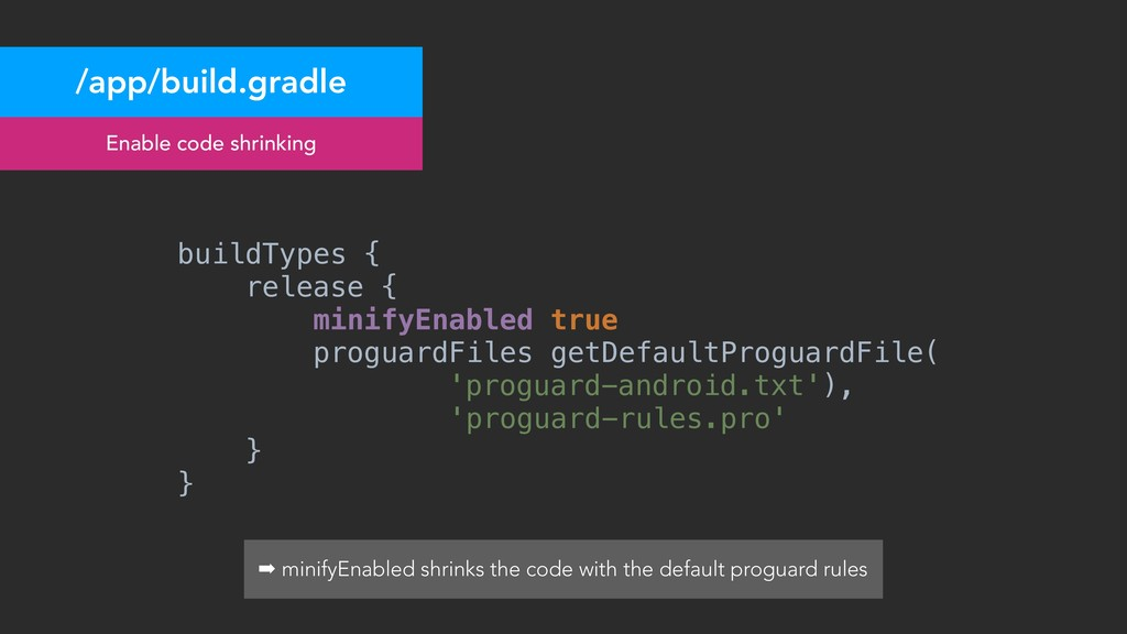 /app/build.gradle Enable code shrinking buildTy...