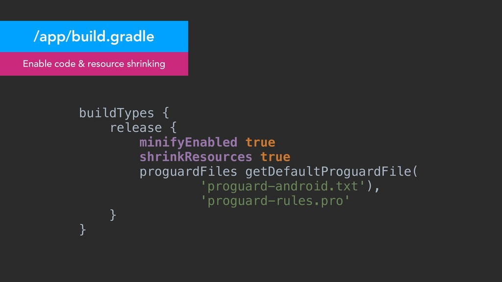 /app/build.gradle Enable code & resource shrink...