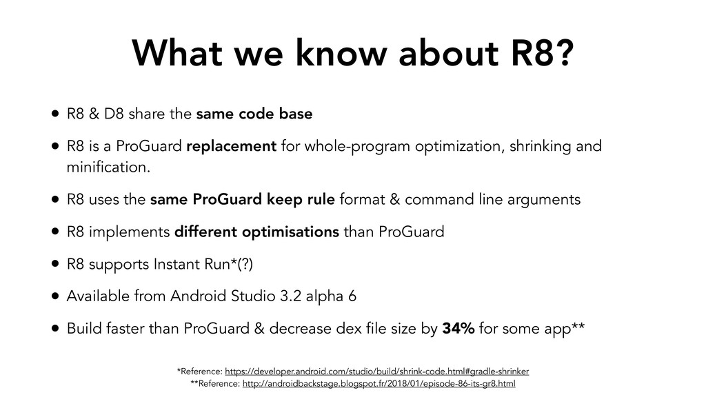 What we know about R8? • R8 & D8 share the same...