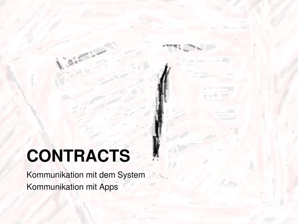 CONTRACTS Kommunikation mit dem System Kommunik...