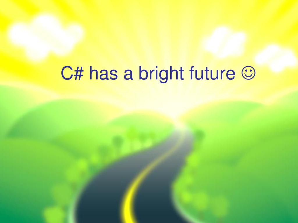 C# has a bright future 