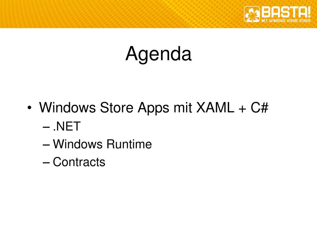 Agenda • Windows Store Apps mit XAML + C# – .NE...
