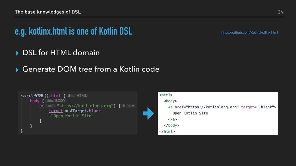 e.g. kotlinx.html is one of Kotlin DSL ▸ DSL fo...