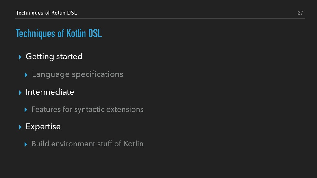 Techniques of Kotlin DSL Techniques of Kotlin D...