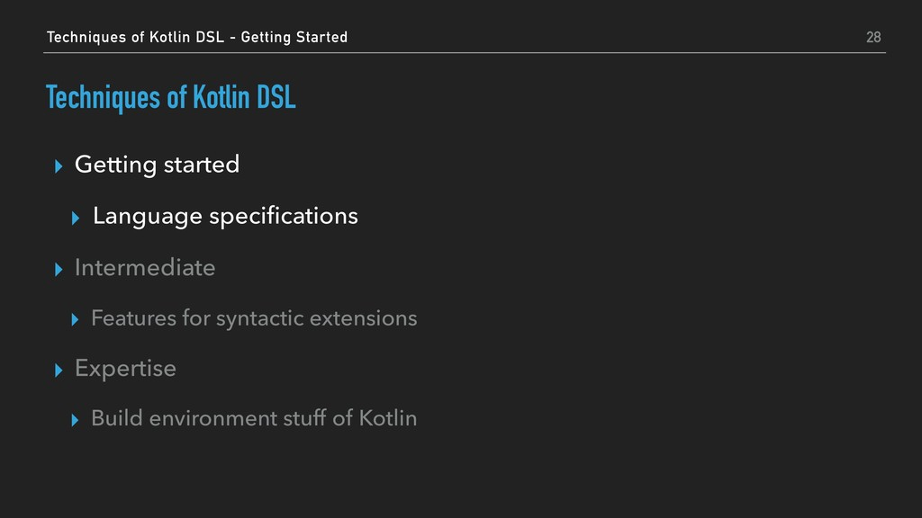 Techniques of Kotlin DSL ▸ Getting started ▸ La...