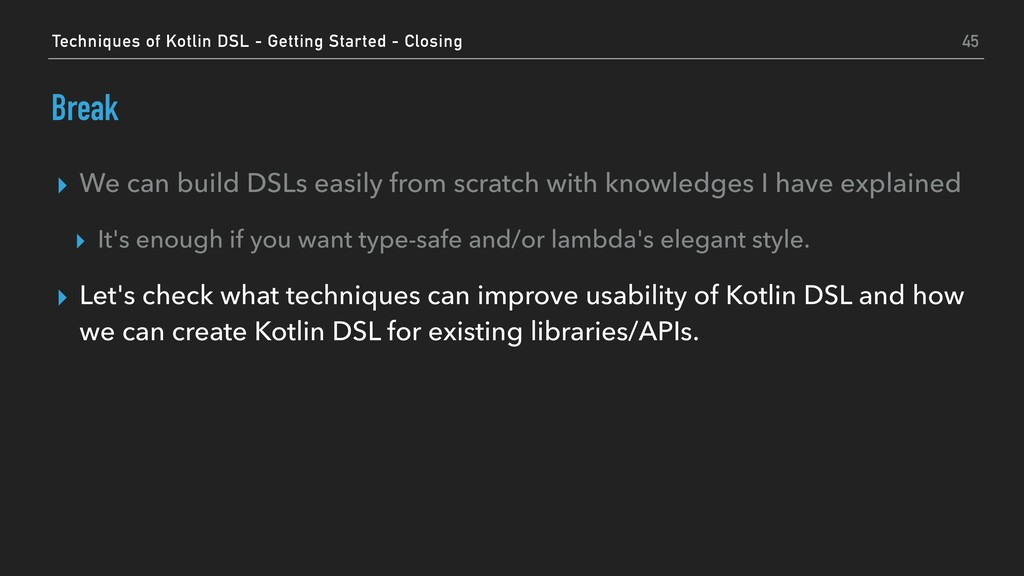 Break ▸ We can build DSLs easily from scratch w...