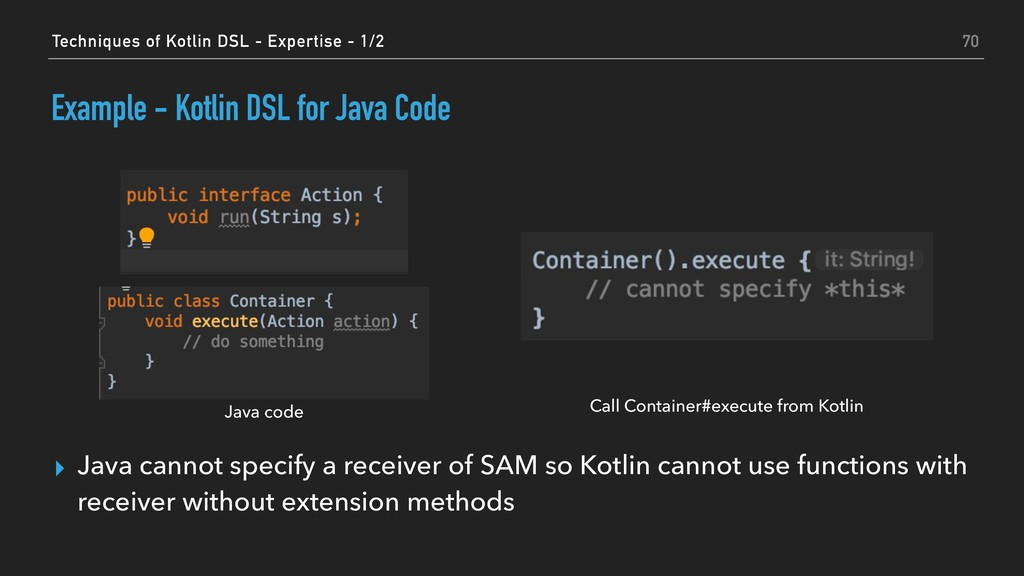 Example - Kotlin DSL for Java Code ▸ Java canno...