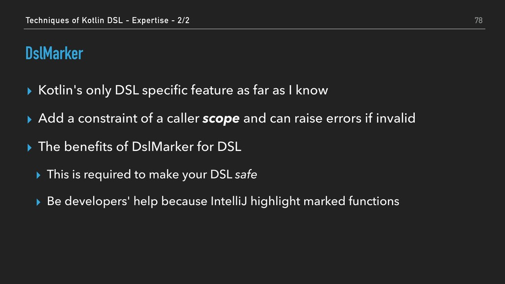 DslMarker ▸ Kotlin's only DSL specific feature a...