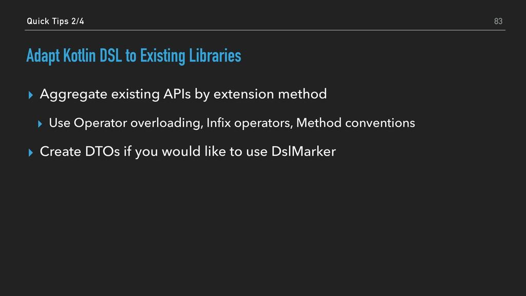 Quick Tips 2/4 Adapt Kotlin DSL to Existing Lib...