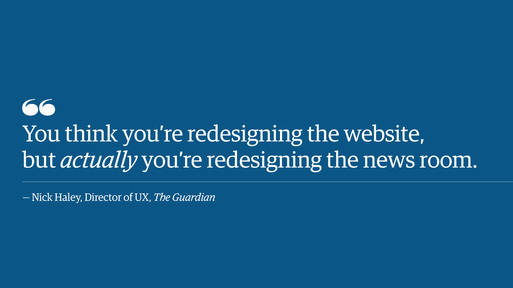 You think you're redesigning the website, but a...