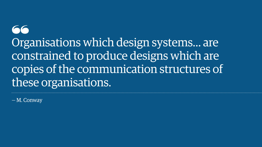 Organisations which design systems… are constra...