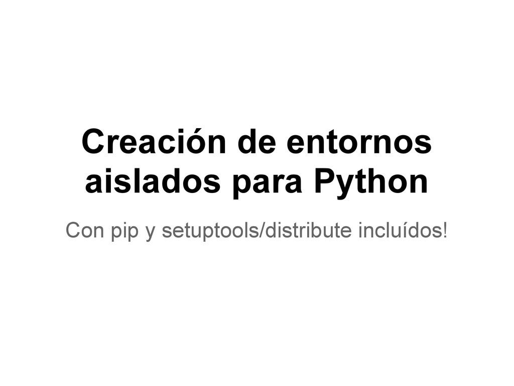 Creación de entornos aislados para Python Con p...