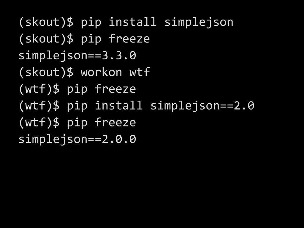 (skout)$ pip install simplejson (skout)$ pip fr...