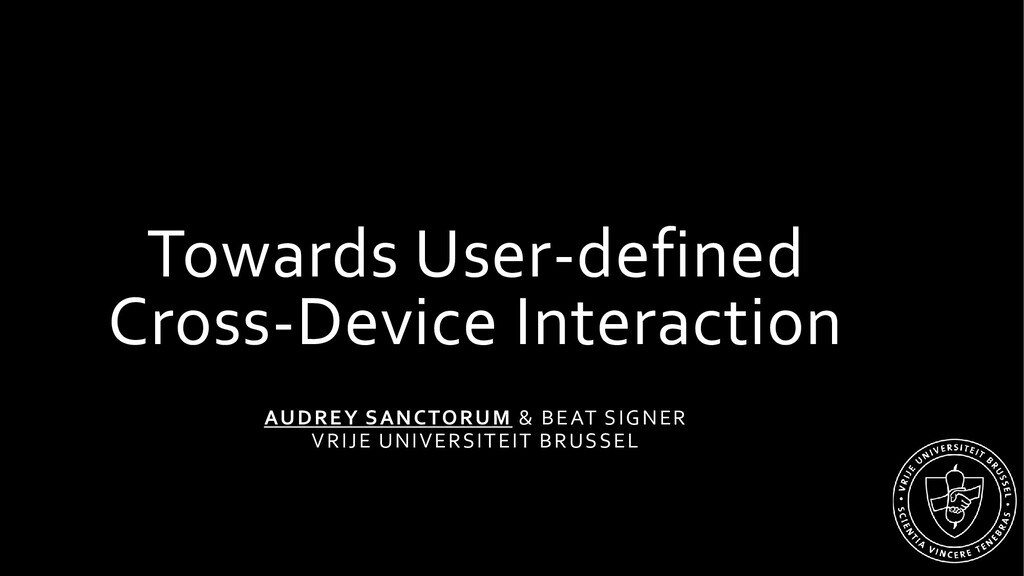 Towards User-defined Cross-Device Interaction A...