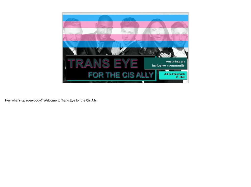 TRANS EYE FOR THE CIS ALLY ensuring an inclusiv...