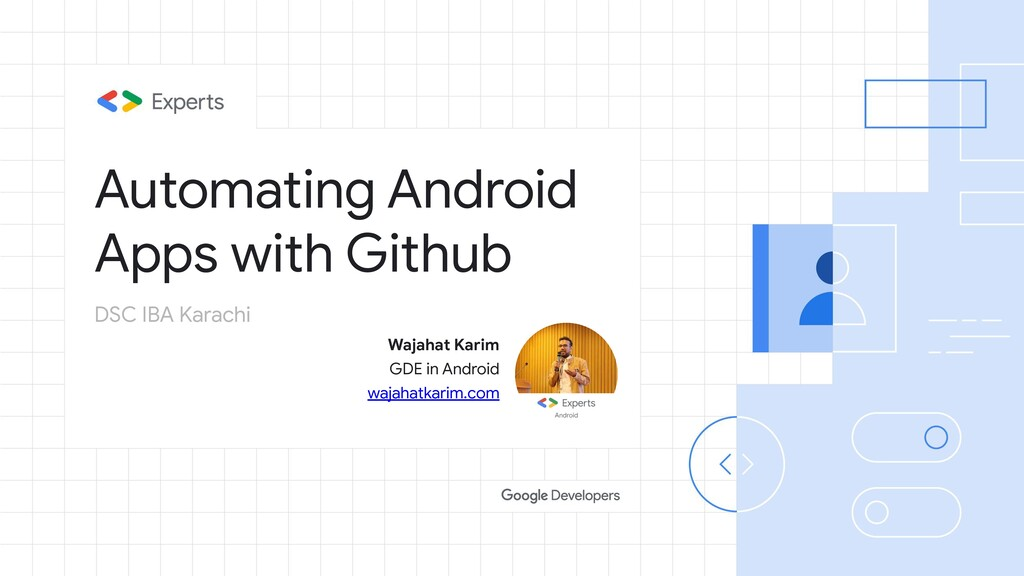 Automating Android Apps with Github Wajahat Kar...