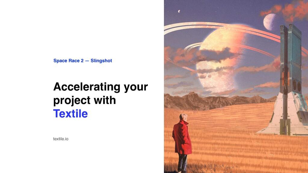Space Race 2 — Slingshot Accelerating your proj...