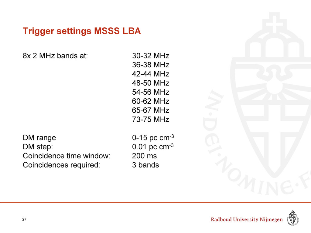 Trigger settings MSSS LBA 8x 2 MHz bands at: 30...