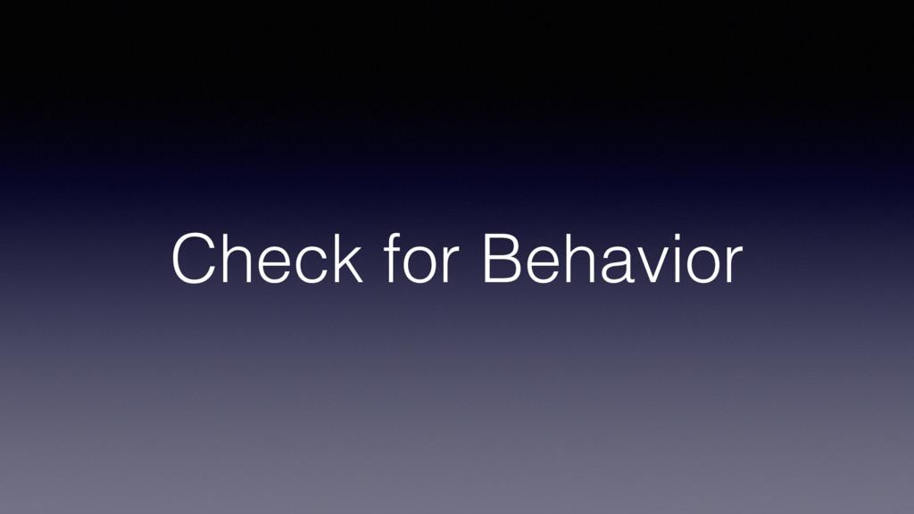Check for Behavior