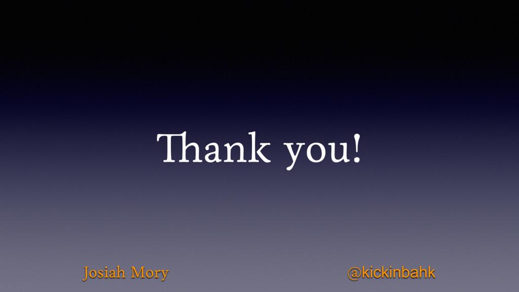 Thank you! @kickinbahk Josiah Mory
