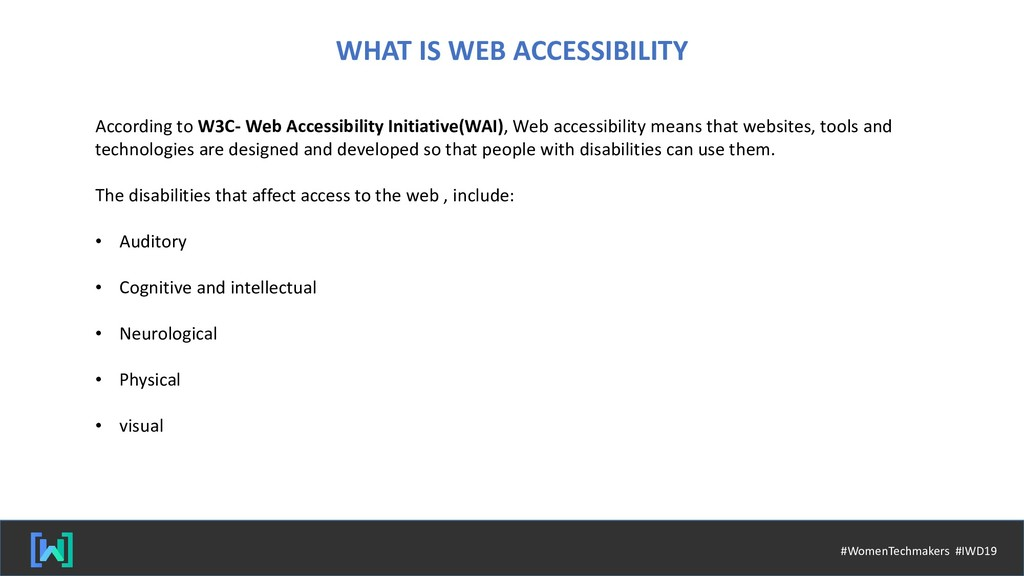 WHAT IS WEB ACCESSIBILITY According to W3C- Web...