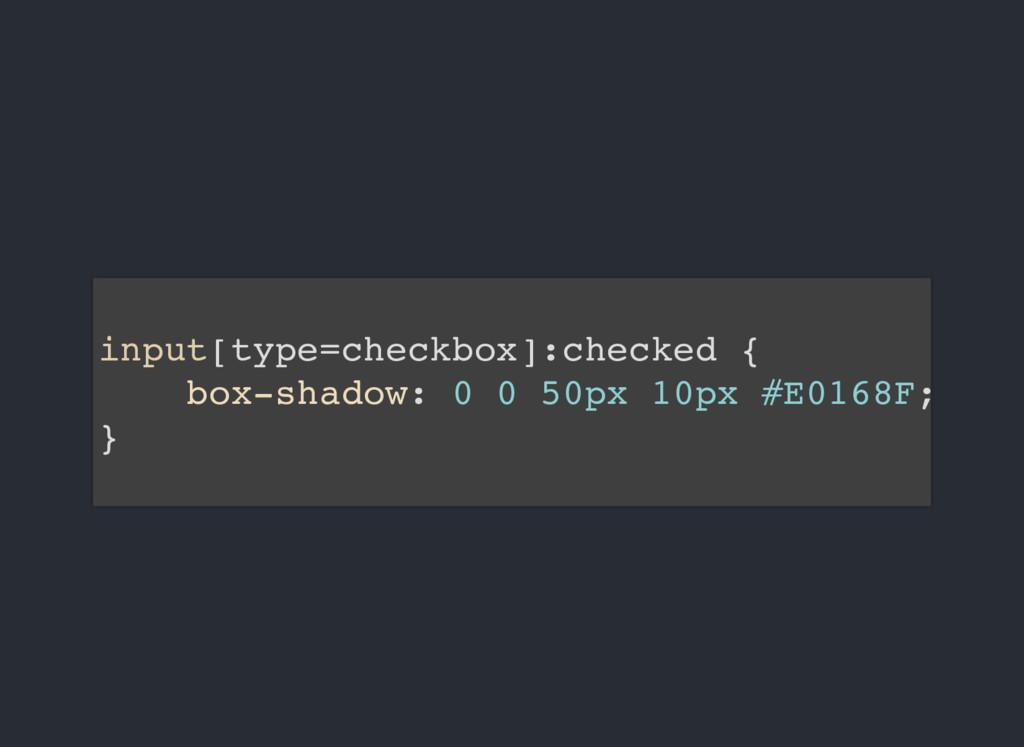 input[type=checkbox]:checked { box-shadow: 0 0 ...