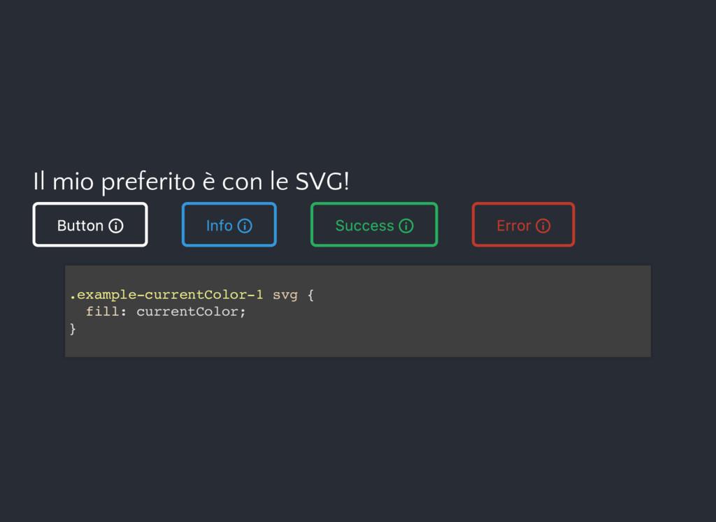 Il mio preferito è con le SVG! Button Info Succ...