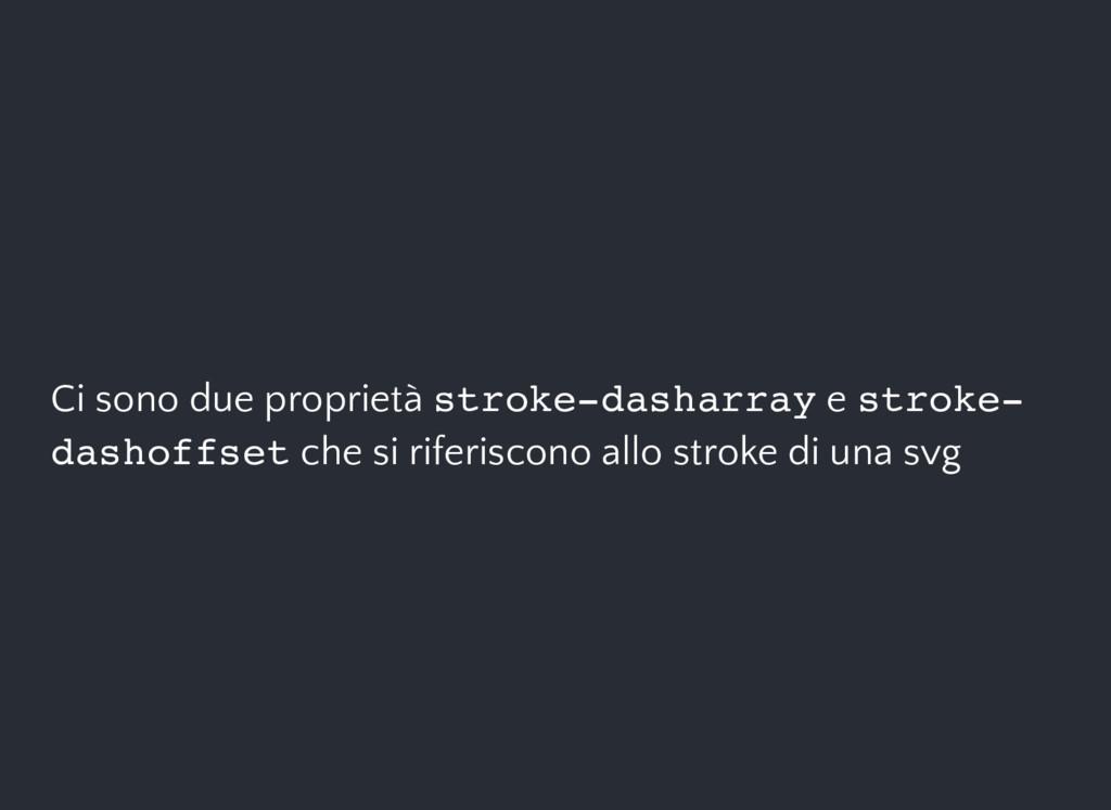 Ci sono due proprietà stroke-dasharray e stroke...