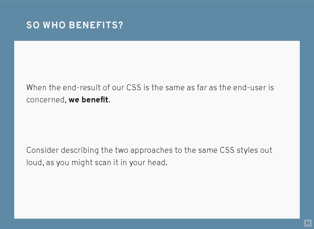 When the end-result of our CSS is the same as f...