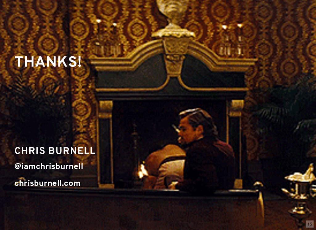 THANKS! THANKS! CHRIS BURNELL CHRIS BURNELL @ia...