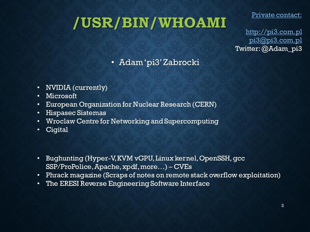 /USR/BIN/WHOAMI • Adam 'pi3' Zabrocki 2 • NVIDI...