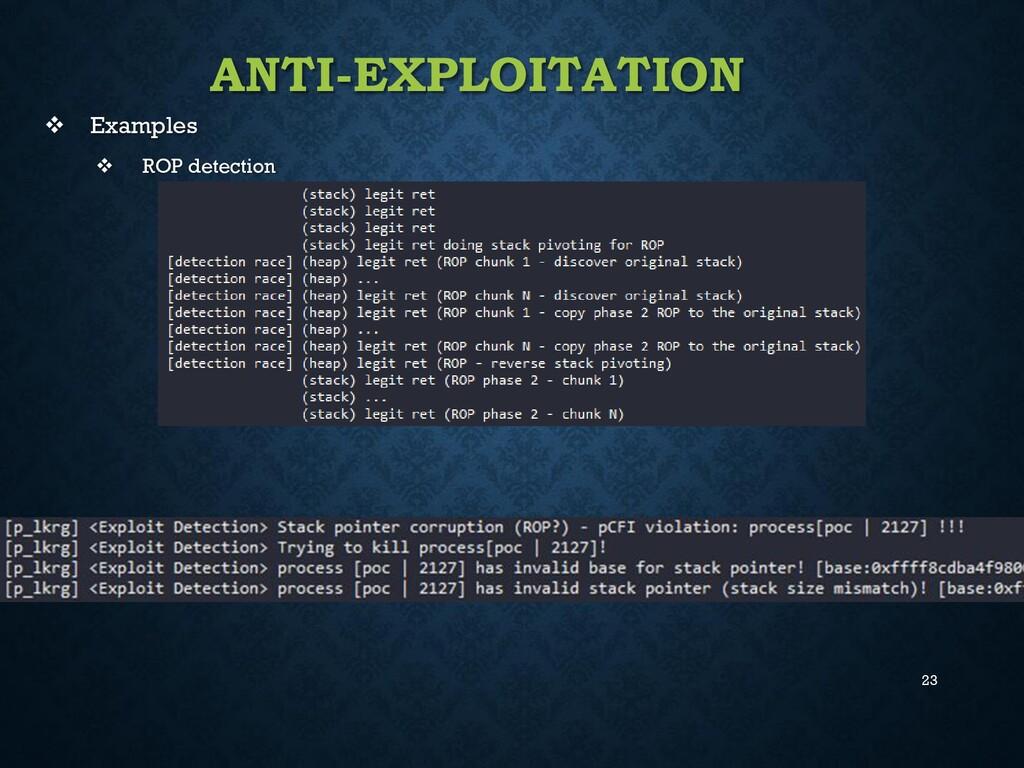 23 ANTI-EXPLOITATION ❖ Examples ❖ ROP detection