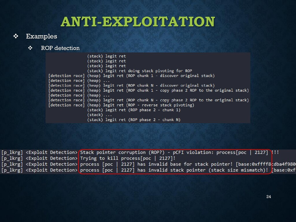 24 ANTI-EXPLOITATION ❖ Examples ❖ ROP detection